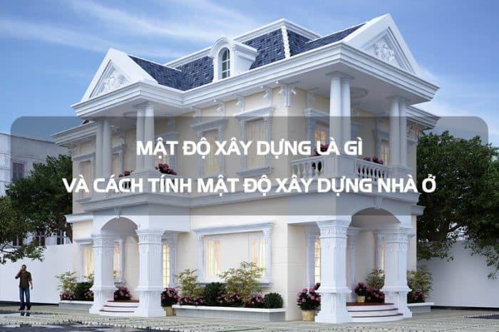 Mật độ xây dựng là gì? Cách tính mật độ xây dựng nhà