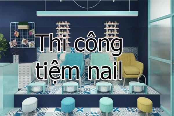 Thi công tiệm nail